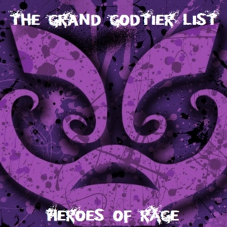 The Grand Godtier List: Heroes of Rage