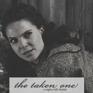 the taken one // a Regina Mills fanmix
