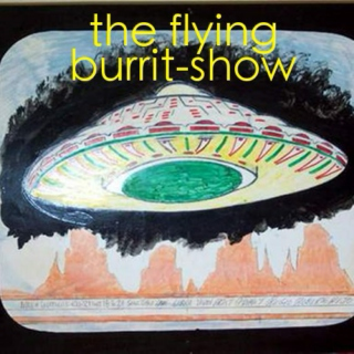 The Flying Burrit-Show 6/21/13