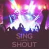 sing and/or shout