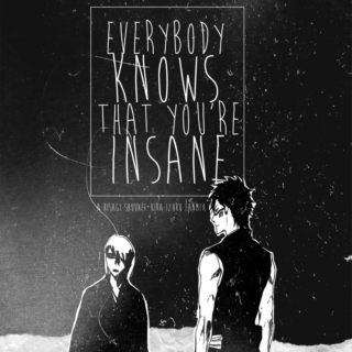 Everybody Knows That You're Insane
