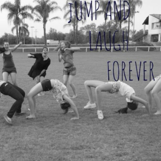 Jump and Laugh FOREVER