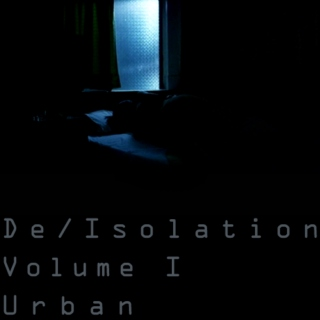 De/Isolation | Volume I | Urban