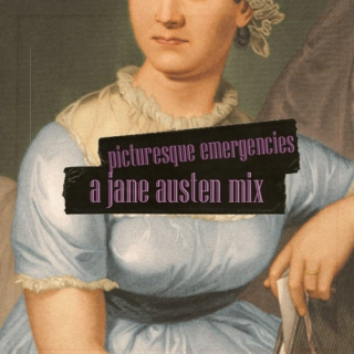 picturesque emergencies - an austen mix