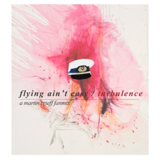 flying ain't easy / turbulence