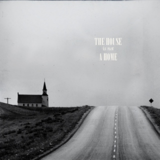 the house is not a home.