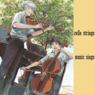 cello strings/music sings