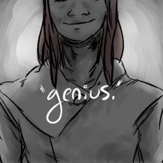 """because i was called a """"genius."""""""