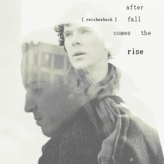 after [reichenbach] fall comes the rise