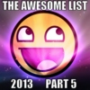 The Awesome List 2013 Part 5