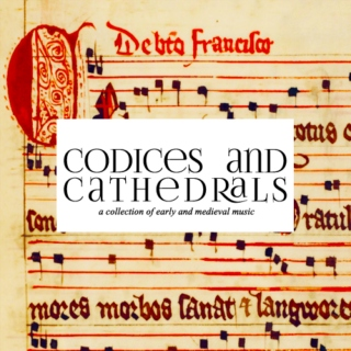 Codices and Cathedrals