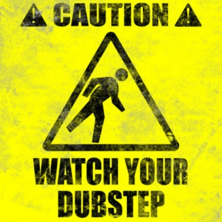 Watch Your Dubstep