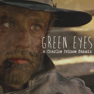 Green Eyes | a Charlie Prince fanmix {3:10 to Yuma}