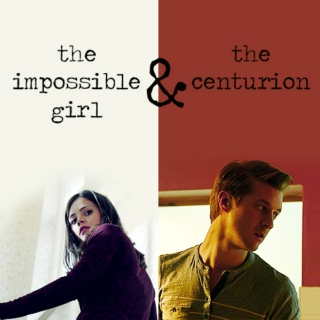 the impossible girl & the centurion
