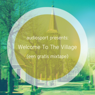 Welcome To The Village 2013 (een gratis mixtape)