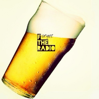 Forget The Radio: #thedraught