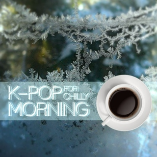 K-Pop for Chilly Morning