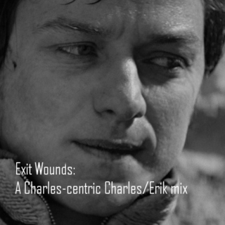 Exit Wounds - a Charles-centric Charles/Erik mix
