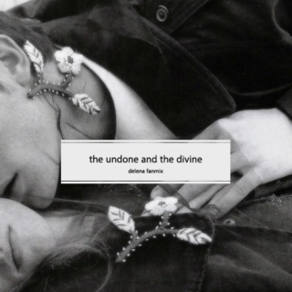 the undone and the divine