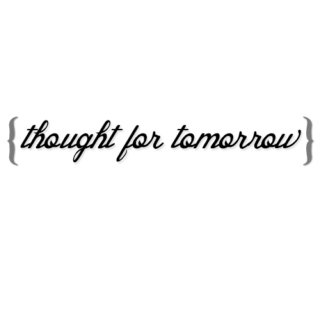 thought for tomorrow