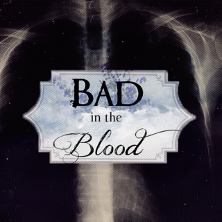 Bad in the Blood
