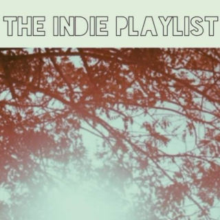 THE INDIE PLAYLIST