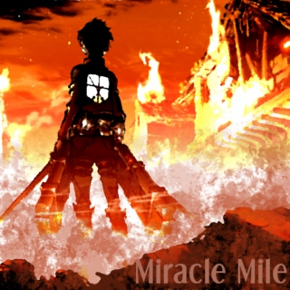 Miracle Mile // An Attack on Titan Fanmix