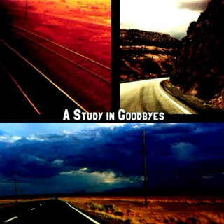 A Study in Goodbyes