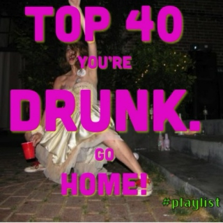 Top 40 You're Drunk! Go Home. #summernights sequel