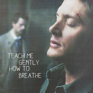 teach me gently how to breathe