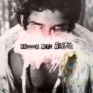 Running With Wolves (Teen Wolf Fanmix #1)