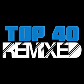 The Top 40 Get [REMIXED]