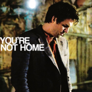 YOU'RE NOT HOME