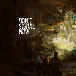DONT SIGNAL NOW