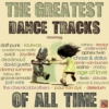 The Greatest Dance Tracks Of All Time
