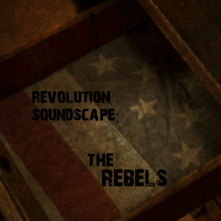 Revolution Soundscape: The Rebels