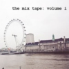 the mix tape: volume i