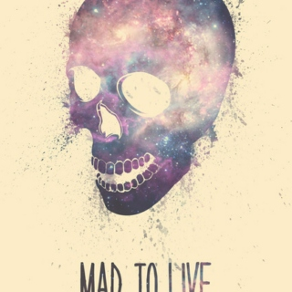 mad to live