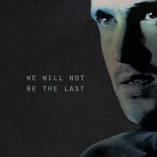we will not be the last