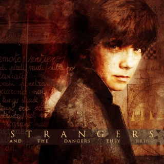 STRANGERS [and the dangers they bring]