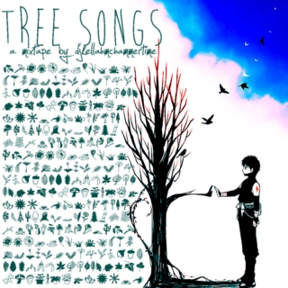 ✿ tree songs ✿