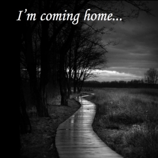 I'm coming home...