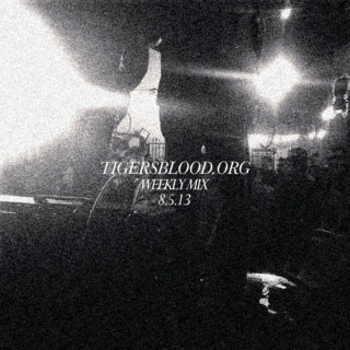 Tigersblood.org Weekly Mix - 8.5.13
