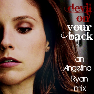 Devil On Your Back [an angelina ryan mix]