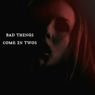 bad things come in twos