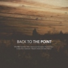 Back to the Point
