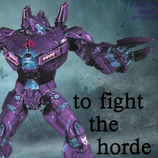 to fight the horde