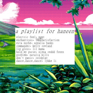 a playlist for haneen