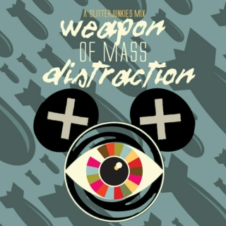 Weapon of Mass Distraction - A Glitter Junkies Mix