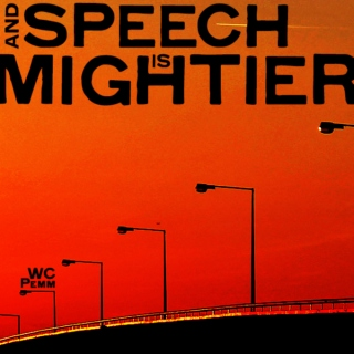 And Speech Is Mightier